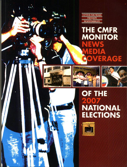 The CMFR Monitor News Media Coverage of the 2007 National Elections cover